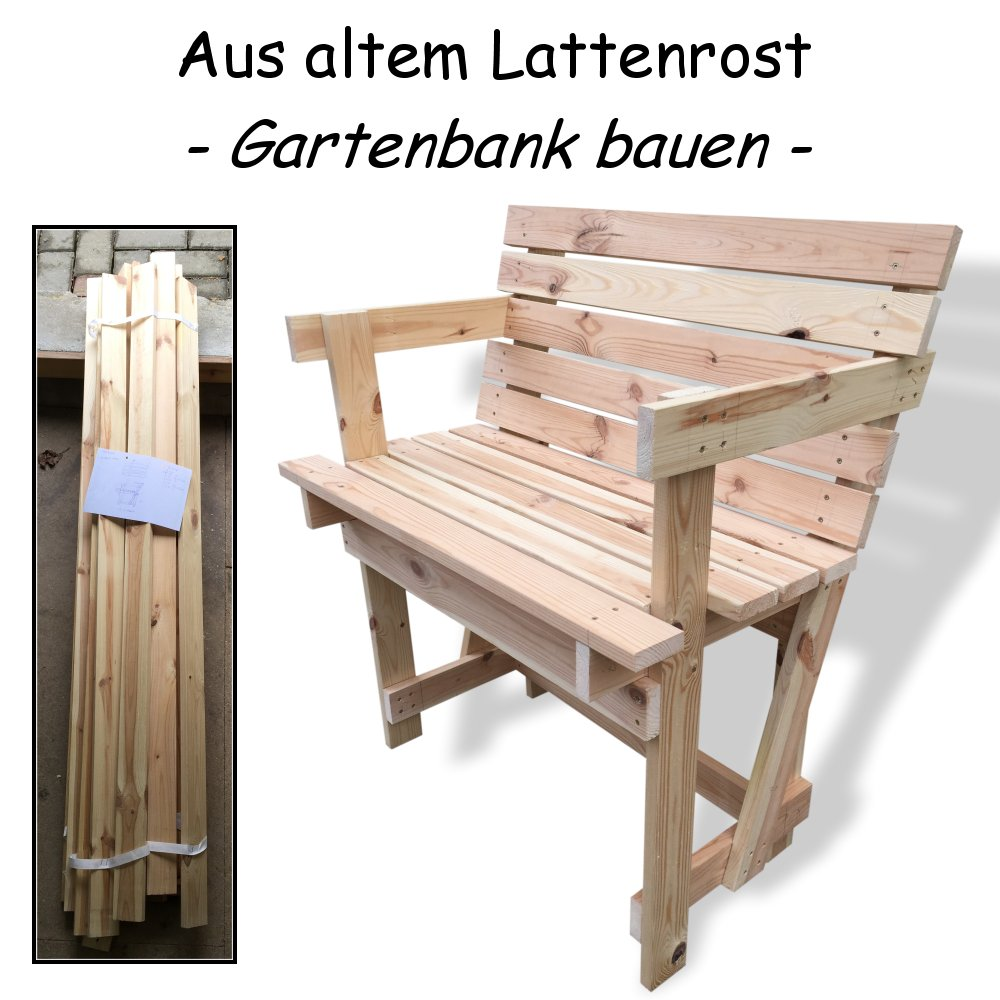 ihre eigene gartenbank holzbank bank aus altem lattenrost bauen. Black Bedroom Furniture Sets. Home Design Ideas
