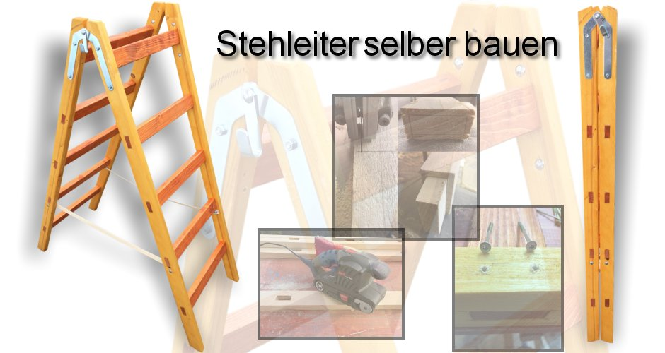 Eine Stehleiter, Klappleiter aus Holz für den privaten Gebrauch bauen.